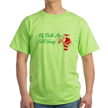 My Balls Are Well Hung Green T-Shirt