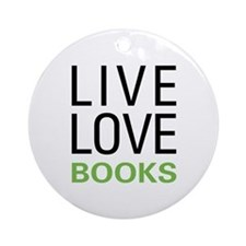 Live Love Books Ornament (Round)