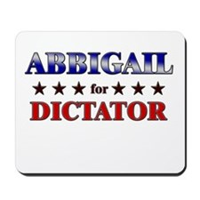 ABBIGAIL for dictator Mousepad