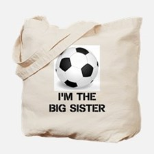 Im the big sister soccer ball Tote Bag