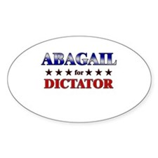 ABAGAIL for dictator Oval Decal