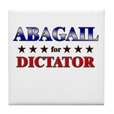 ABAGAIL for dictator Tile Coaster