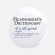 """Film Dictionary: All Good! 3.5"""" Button"""