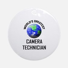 World's Greatest CAMERA TECHNICIAN Ornament (Round