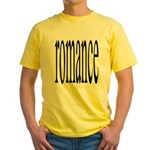303. romance. .  Yellow T-Shirt