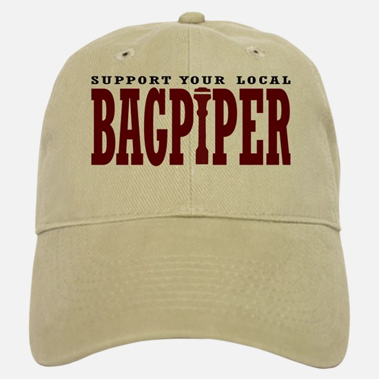 Support Your Local Bagpiper Baseball Baseball Cap