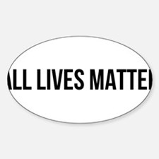 All Lives Matter, regardless of ethnic bac Decal