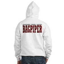 Support Your Local Bagpiper Hoodie