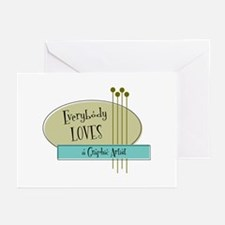 Everybody Loves a Graphic Artist Greeting Cards (P