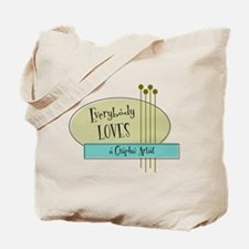 Everybody Loves a Graphic Artist Tote Bag