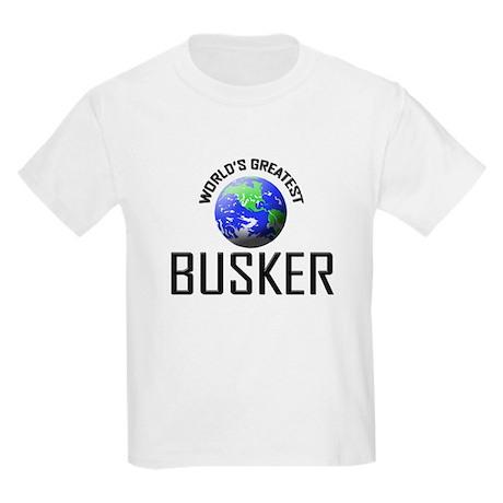 World's Greatest BUSKER Kids Light T-Shirt