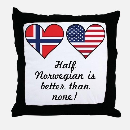 Half Norwegian Is Better Than None Throw Pillow