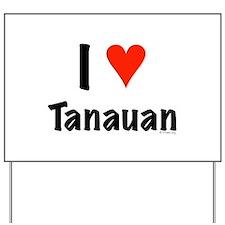 I love Tanauan Yard Sign