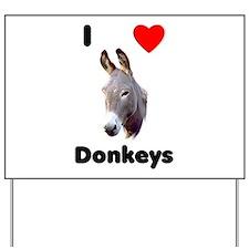 I love donkeys Yard Sign