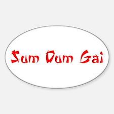 Sum Dum Gai Oval Decal