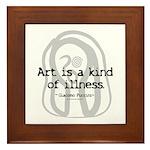 Art a Kind of Illness Framed Tile