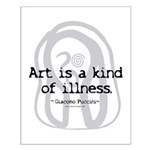 Art a Kind of Illness Small Poster