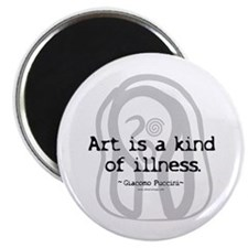 Art a Kind of Illness Magnet