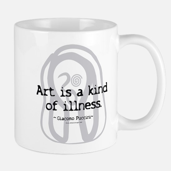 Art a Kind of Illness Mug