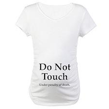 Do Not Touch - Pregnancy Shirt