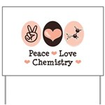 Peace Love Chemistry Yard Sign
