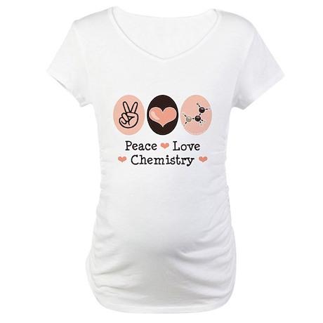 Peace Love Chemistry Maternity T-Shirt