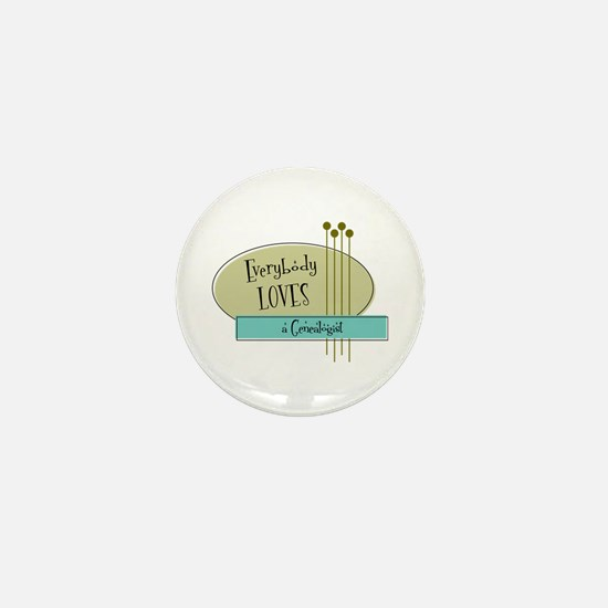 Everybody Loves a Genealogist Mini Button