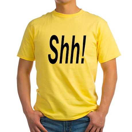 SHH! Yellow T-Shirt