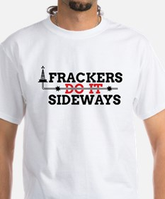 Frackers Do It Sideways T-Shirt