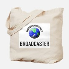 World's Greatest BROADCASTER Tote Bag