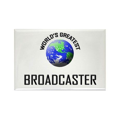 World's Greatest BROADCASTER Rectangle Magnet
