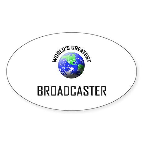 World's Greatest BROADCASTER Oval Sticker