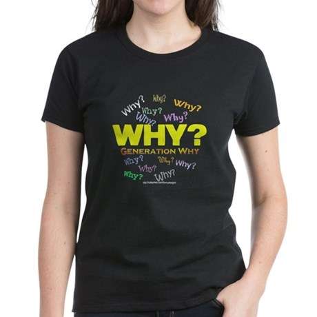 Generation Why Women's Dark T-Shirt