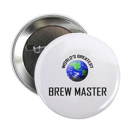 "World's Greatest BREW MASTER 2.25"" Button"