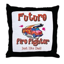 Future Firefighter just like Dad Throw Pillow