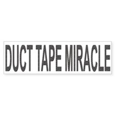 DUCT TAPE MIRACLE - Bumper Bumper Sticker