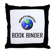 World's Greatest BOOK BINDER Throw Pillow