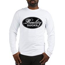 Reality Sucks Long Sleeve T-Shirt