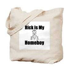 Rick is my Homeboy Tote Bag