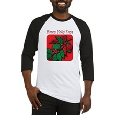 happy holly days Baseball Jersey