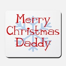 Merry Christmas Daddy with Sn Mousepad