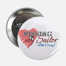 "Missing My Sailor Like Crazy 2.25"" Button"
