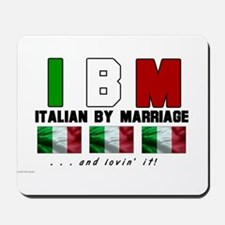 Italian By Marriage - and lov Mousepad