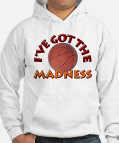 College Basketball- I've got the Madness! Hoodie