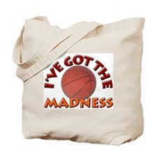 College Basketball- I've got the Madness! Tote Bag