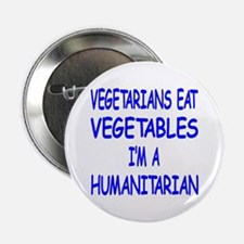 "Vegetarians Eat Vegetables 2.25"" Button"