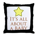 about a baby Throw Pillow