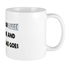 Your Rules or Mine Mug