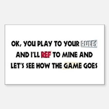 Your Rules or Mine Rectangle Decal