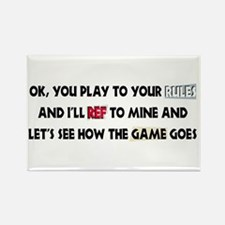 Your Rules or Mine Rectangle Magnet (10 pack)